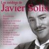 Las Inéditas de Javier Solis, Javier Solis