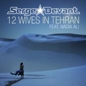 12 Wives In Tehran (feat. Nadia Ali) - EP
