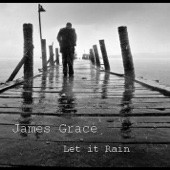 Let It Rain - James Grace