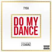 Do My Dance (feat. 2 Chainz) - Tyga