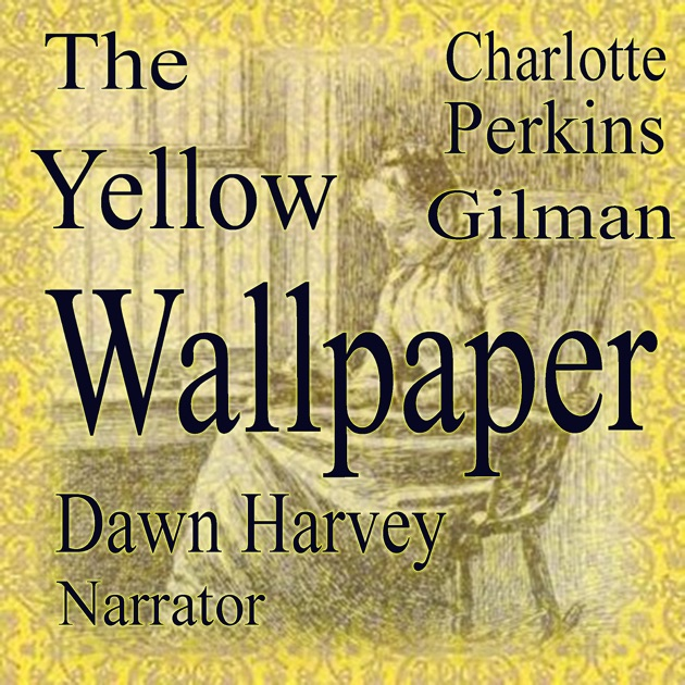 "an analysis of the changes in the life of the narrator in the yellow wallpaper by charlotte perkins  Impact on one's life in the short story by charlotte the yellow wallpaper"" charlotte perkins gilman literary analysis the yellow wallpaper."