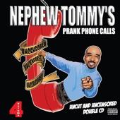 Nephew Tommy's Prank Phone Calls Volume 4