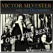 Victor Sylvester and His Orchestra: Only the Best (Remastered Version)