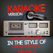 When You're Gone (In the Style of Bryan Adams & Melanie C) [Karaoke Version]