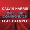 We'll Be Coming Back - EP (feat. Example), Calvin Harris