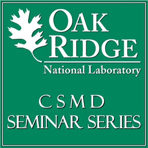 ORNL's Computer Science and Mathematics Division Seminar