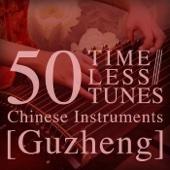 50 Timeless Tunes: Chinese Instruments - Guzheng