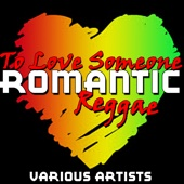 To Love Someone - Romantic Reggae