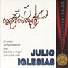 Sólo Instrumental, Julio Iglesias