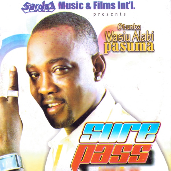 Otunba Wasiu Alabi Pasuma Sure Pass Album Cover