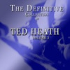 Tuxedo Junction  - The Ted Heath Big Band