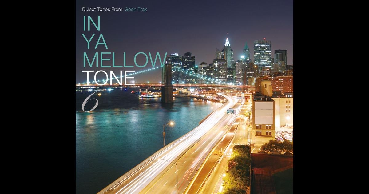 In ya mellow tone goon trax 10th anniversary best від various artists в apple music