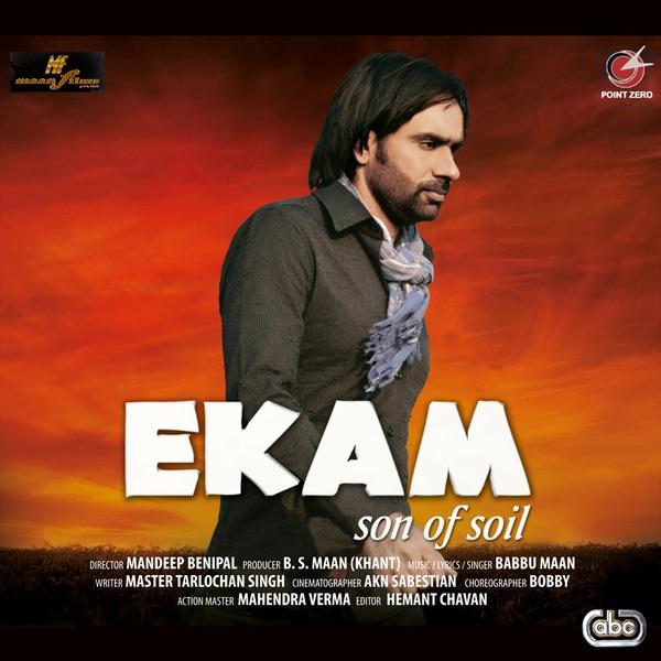 Sakhiyaan Babbu Song Download: Ekam (Son Of Soil) By Babbu Maan On Apple Music
