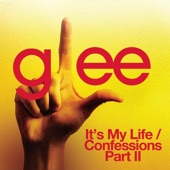 It's My Life / Confessions, Pt. II (Glee Cast Version) - Single