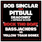 Rock the Boat (Bassjackers vs. Yellow Team Mix) [feat. Pitbull, Dragonfly & Fatman Scoop] - Single