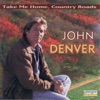 The John Denver Collection, Vol. 1: Take Me Home Country Roads, John Denver
