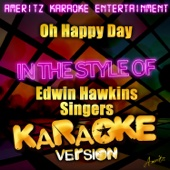 Oh Happy Day (In the Style of Edwin Hawkins Singers) [Karaoke Version]