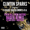 Gold Rush feat 2 Chainz Macklemore D A F ck All Them Haters RAGER Remix By Erik Floyd Owen Ryan Single