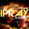 Antony Fennel - I Pray (feat. Maiya)