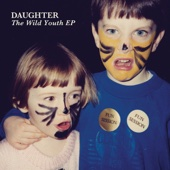 Daughter - Wild Youth - EP  artwork