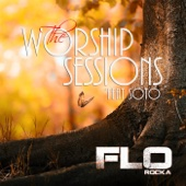 The Worship Sessions - Florocka