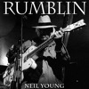 Rumblin' - Single, Neil Young