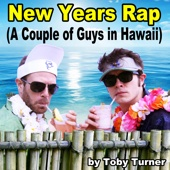 New Years Rap (A Couple of Guys in Hawaii) - Toby Turner & Tobuscus