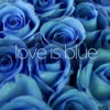 Love Is Blue - A Collection of Easy Listening World and Latin Music with Luis Salinas and Paul Mauriat ジャケット写真