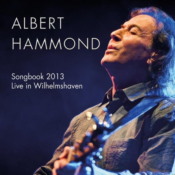 Songbook 2013 Live in Wilhelmshaven Albert Hammond CD cover