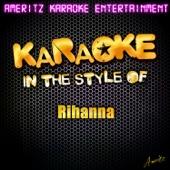 Breakin' Dishes (In the Style of Rihanna) [Karaoke Version]