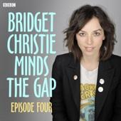 Bridget Christie Minds the Gap: Episode 4 - EP