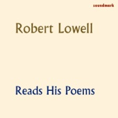 Robert Lowell Reads His Poems