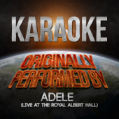 Karaoke - (Originally Performed By Adele) [Live at the Royal Albert Hall]