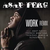 A$AP Ferg - Work (Remix) [feat. A$AP Rocky, French Montana, Trinidad James & Schoolboy Q] artwork
