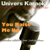 You Raise Me Up (Rendu célèbre par Josh Groban) [Version karaoké]