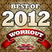 Best of 2012 Workout (60 Minute Non-Stop Mix (134 BPM))