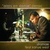 Alors on danse (Remix) [feat. Kanye West] - Single, Stromae