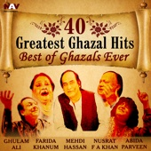 40 Greatest Ghazal Hits Best of Ghazals Ever