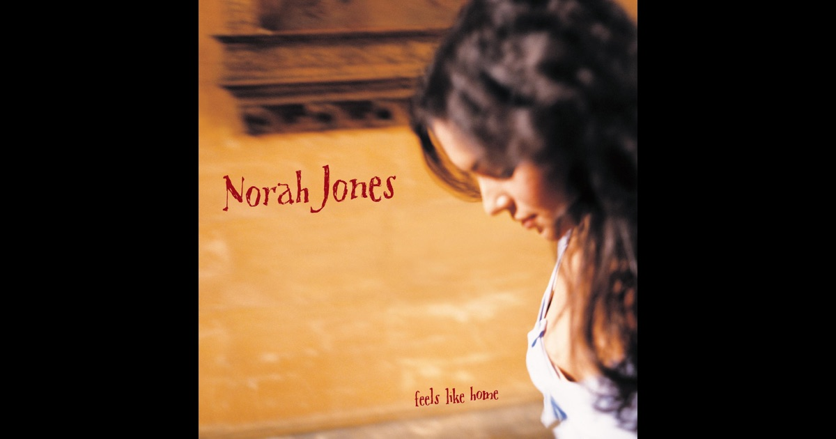feels like home by norah jones on apple music. Black Bedroom Furniture Sets. Home Design Ideas