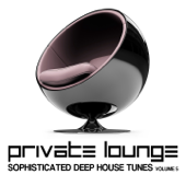 Private Lounge (Sophisticated Deep House Tunes, Vol. 5)