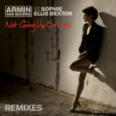Not Giving Up On Love (feat. Sophie Ellis Bextor) [Remixes] - EP