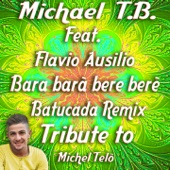 Bara Barà Bere Berè (feat. Flavio Ausilio) [Extended Batucada Remix Instrumental] - Michael T. B.