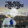 Black Eyed Peas (The) - I Gotta Feelin'