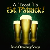 A Toast to St. Patrick! - Irish Drinking Songs