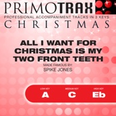 All I Want For Christmas Is My Two Front Teeth - Kids Christmas Primotrax - Performance Tracks - EP