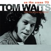 On the Scene '73 (Live), Tom Waits