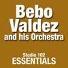 Bebo Valdez and His Orchestra: Studio 102 Essentials, Bebo Valdés