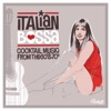 Italian Bossa (Cocktail Music From the 60's and 70's), Various Artists