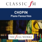 Chopin: Piano Favourites (Classic FM: The Full Works)