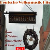 Deutsche Volksmusik Hits - Essen & Trinken: Guten Appetit & Prost, Vol. 1